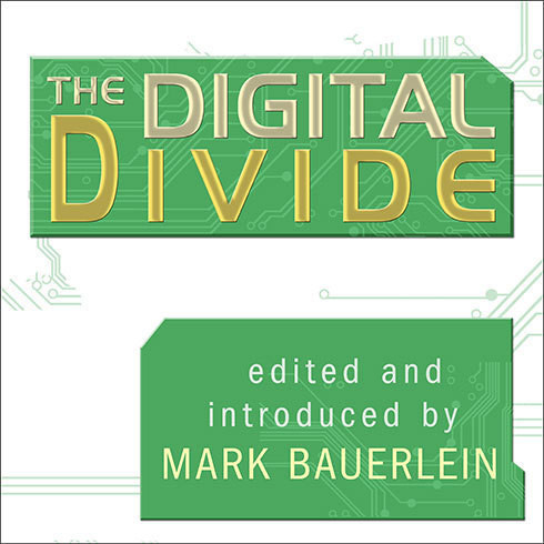 Printable The Digital Divide: Writings For and Against Facebook, Youtube, Texting, and the Age of Social Networking Audiobook Cover Art