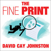 The Fine Print: How Big Companies Use Plain English to Rob You Blind Audiobook, by David Cay Johnston