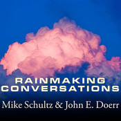 Rainmaking Conversations: Influence, Persuade, and Sell in Any Situation Audiobook, by Mike Schultz, John E. Doerr