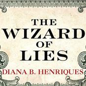The Wizard of Lies: Bernie Madoff and the Death of Trust, by Diana B. Henriques