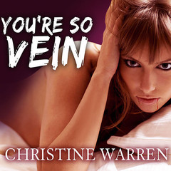 Youre So Vein Audiobook, by Christine Warren