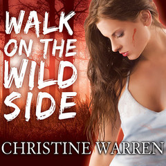 Walk on the Wild Side Audiobook, by Christine Warren