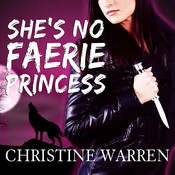 Shes No Faerie Princess Audiobook, by Christine Warren