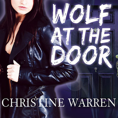 Wolf at the Door Audiobook, by Christine Warren
