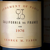 Judgment of Paris: California vs. France and the Historic 1976 Paris Tasting That Revolutionized Wine, by George M. Taber