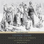 Maggie: A Girl of the Streets and other Stories Audiobook, by Stephen Crane