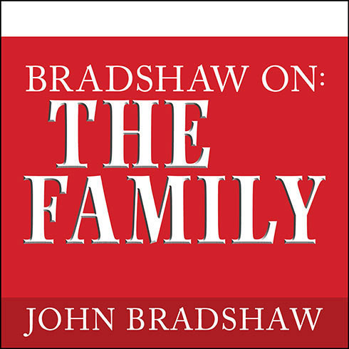 Printable Bradshaw On: The Family: A New Way of Creating Solid Self-Esteem Audiobook Cover Art