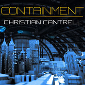 Containment Audiobook, by Christian Cantrell