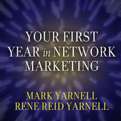 Your First Year in Network Marketing: Overcome Your Fears, Experience Success, and Achieve Your Dreams!, by Mark Yarnell, Rene Reid Yarnell