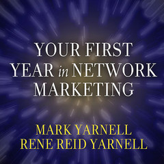 Your First Year in Network Marketing: Overcome Your Fears, Experience Success, and Achieve Your Dreams! Audiobook, by Mark Yarnell, Rene Reid Yarnell