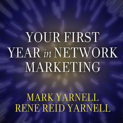 Your First Year in Network Marketing: Overcome Your Fears, Experience Success, and Achieve Your Dreams! Audiobook, by Mark Yarnell