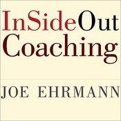InSideOut Coaching: How Sports Can Transform Lives, by Joe Ehrmann
