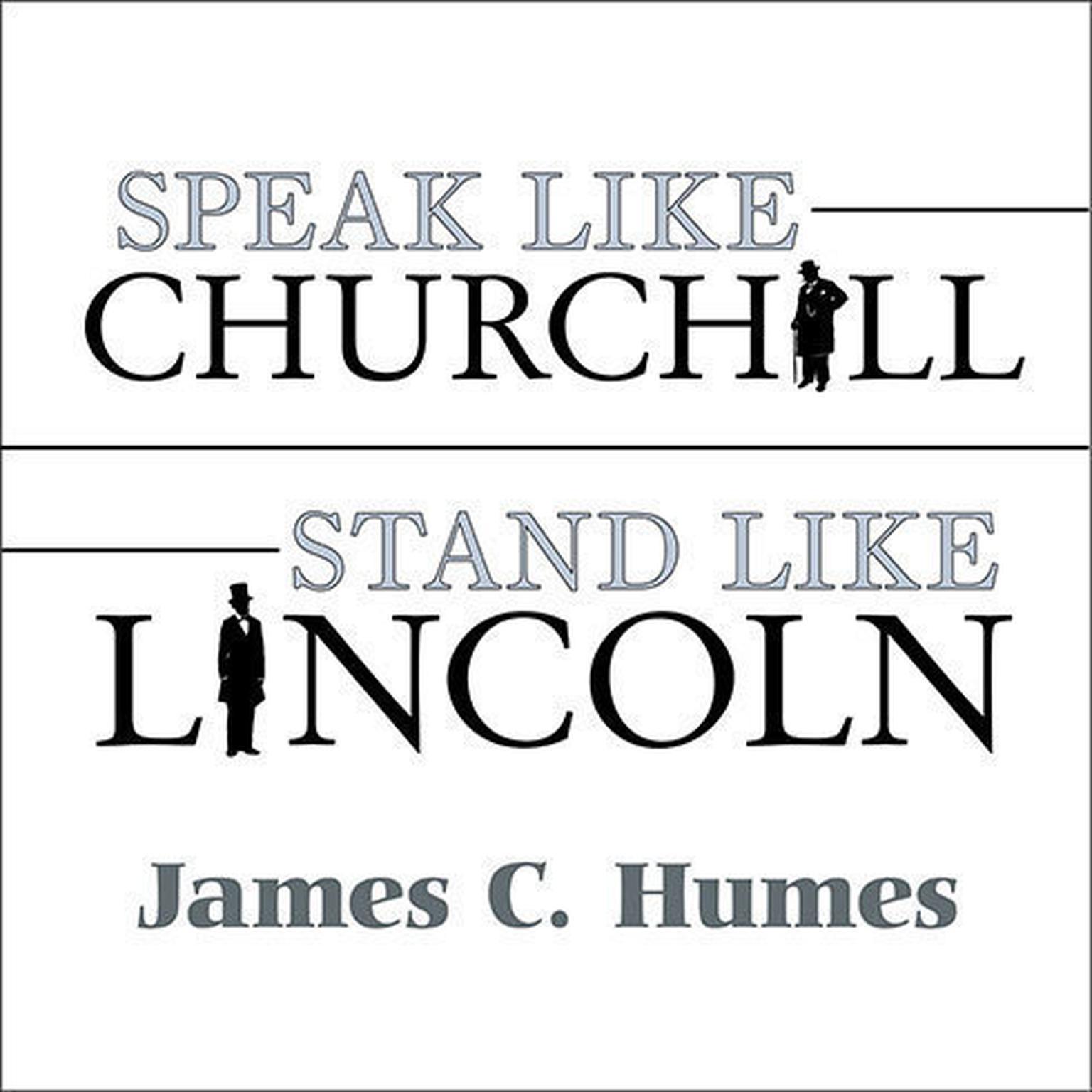 Printable Speak Like Churchill, Stand Like Lincoln: 21 Powerful Secrets of History's Greatest Speakers Audiobook Cover Art