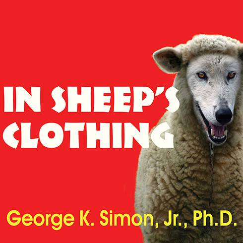 Printable In Sheep's Clothing: Understanding and Dealing with Manipulative People Audiobook Cover Art