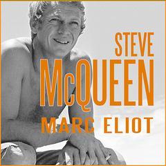 Steve McQueen: A Biography Audiobook, by Marc Eliot