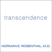 Transcendence: Healing and Transformation through Transcendental Meditation, by Norman E. Rosenthal