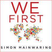 We First: How Brands and Consumers Use Social Media To Build a Better World Audiobook, by Simon Mainwaring