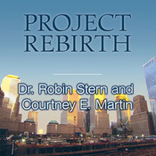 Project Rebirth: Survival and the Strength of the Human Spirit from 9/11 Survivors Audiobook, by Robin Stern, Courtney E. Martin