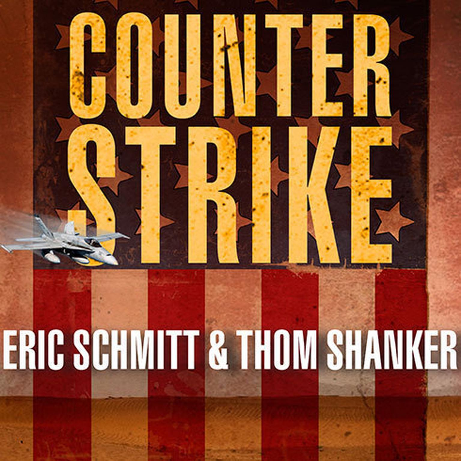 Printable Counterstrike: The Untold Story of America's Secret Campaign Against Al Qaeda Audiobook Cover Art