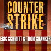 Counterstrike: The Untold Story of Americ's Secret Campaign against Al Qaeda, by Eric Schmitt, Thom Shanker