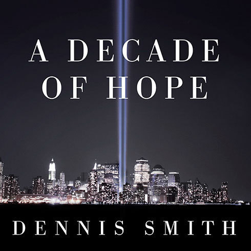 Printable A Decade of Hope: Stories of Grief and Endurance from 9/11 Families and Friends Audiobook Cover Art