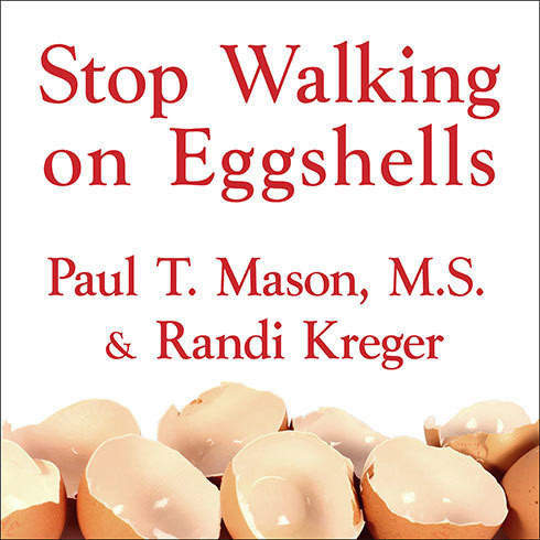 Printable Stop Walking on Eggshells: Taking Your Life Back When Someone You Care about Has Borderline Personality Disorder Audiobook Cover Art