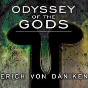 Odyssey of the Gods: The History of Extraterrestrial Contact in Ancient Greece, by Erich von Däniken