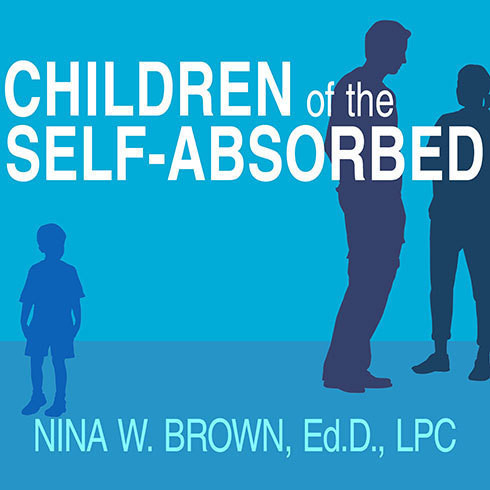 Printable Children of the Self-Absorbed: A Grown-Up's Guide to Getting Over Narcissistic Parents Audiobook Cover Art