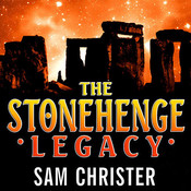 The Stonehenge Legacy Audiobook, by Sam Christer