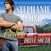 Baby, Drive South, by Stephanie Bond