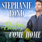 Baby, Come Home Audiobook, by Stephanie Bond