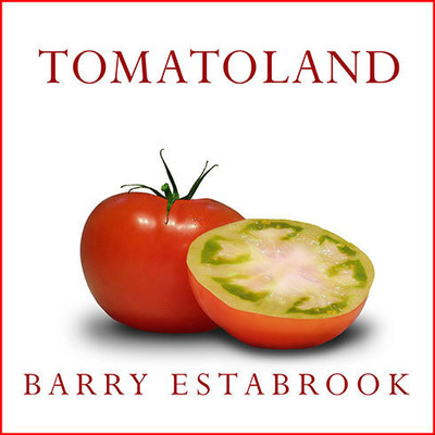 Tomatoland: How Modern Industrial Agriculture Destroyed Our Most Alluring Fruit Audiobook, by Barry Estabrook