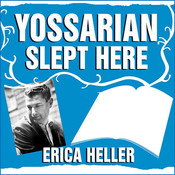 Yossarian Slept Here: When Joseph Heller Was Dad, the Apthorp Was Home, and Life Was a Catch-22 Audiobook, by Erica Heller