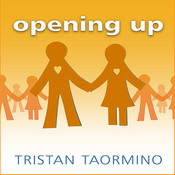 Opening Up: A Guide to Creating and Sustaining Open Relationships, by Tristan Taormino