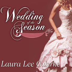 Wedding of the Season Audiobook, by Laura Lee Guhrke