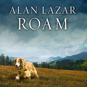 Roam: A Novel with Music, by Alan Lazar