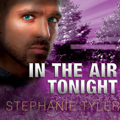 In the Air Tonight: A Shadow Force Novel Audiobook, by Stephanie Tyler