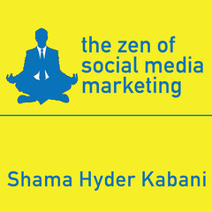 The Zen of Social Media Marketing: An Easier Way to Build Credibility, Generate Buzz, and Increase Revenue Audiobook, by Shama Hyder Kabani
