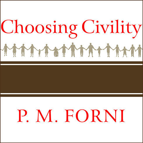 Printable Choosing Civility: The Twenty-five Rules of Considerate Conduct Audiobook Cover Art