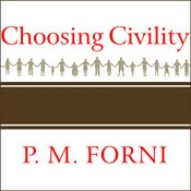 Choosing Civility: The Twenty-five Rules of Considerate Conduct, by P. M. Forni