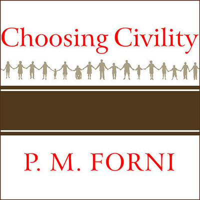 Choosing Civility: The Twenty-five Rules of Considerate Conduct Audiobook, by P. M. Forni