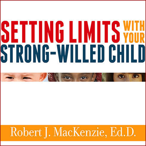 Printable Setting Limits with Your Strong-Willed Child: Eliminating Conflict by Establishing Clear, Firm, and Respectful Boundaries Audiobook Cover Art