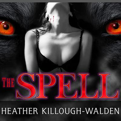 The Spell Audiobook, by Heather Killough-Walden