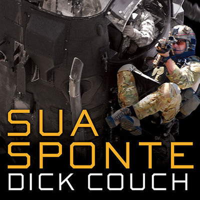 Sua Sponte: The Forging of a Modern American Ranger Audiobook, by Dick Couch