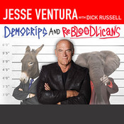 DemoCRIPS and ReBLOODlicans: No More Gangs in Government, by Jesse Ventura