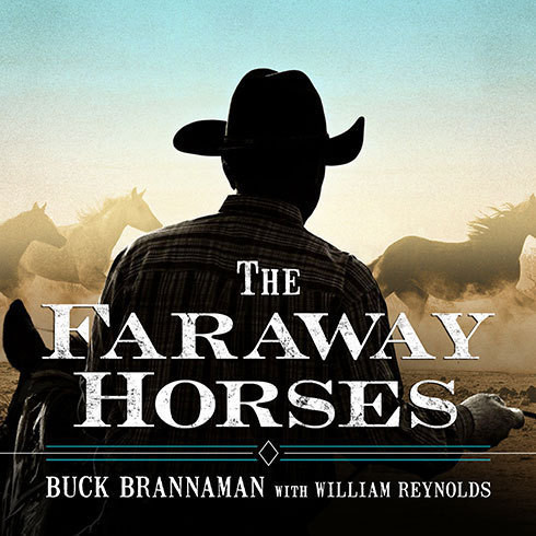 Printable The Faraway Horses: The Adventures and Wisdom of America's Most Renowned Horsemen Audiobook Cover Art