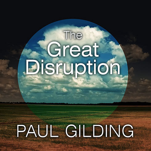 Printable The Great Disruption: Why the Climate Crisis Will Bring On the End of Shopping and the Birth of a New World Audiobook Cover Art