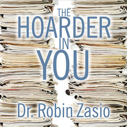 Printable The Hoarder in You: How to Live a Happier, Healthier, Uncluttered Life Audiobook Cover Art