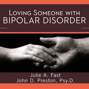 Loving Someone with Bipolar Disorder: Understanding and Helping Your Partner Audiobook, by Julie A. Fast, John D.  Preston
