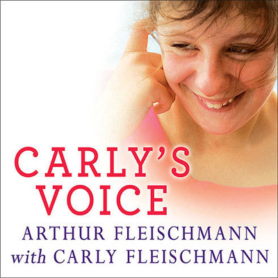 Carlys Voice: Breaking Through Autism Audiobook, by Arthur Fleischmann